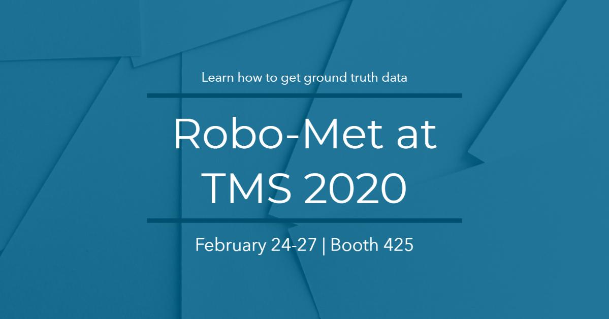 Robo-Met at TMS 2020