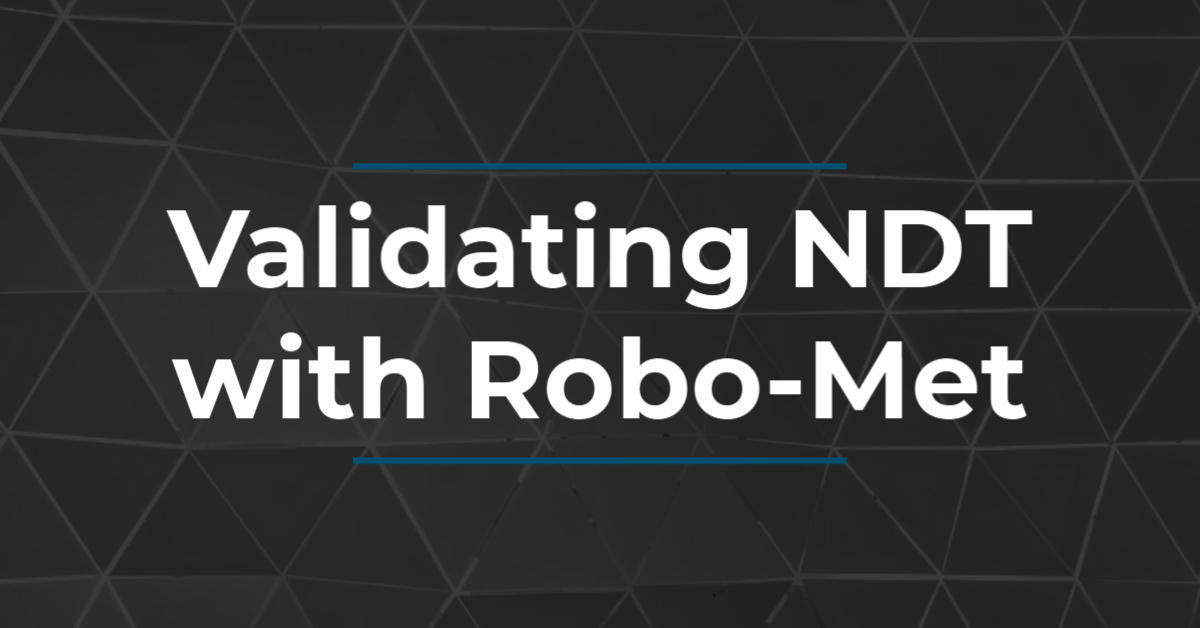 Validating NDT with Robo-Met Graphic
